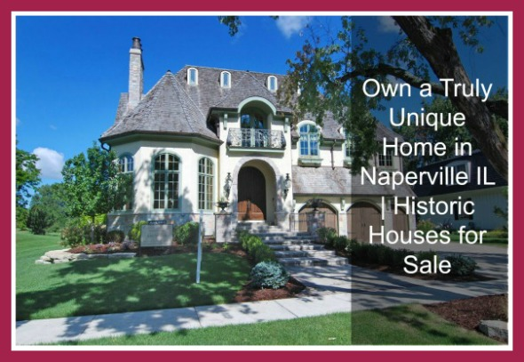 Historic Homes in Naperville IL - Your home, a piece of history in Naperville IL
