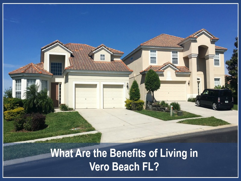 what are the benefits of living in vero beach fl