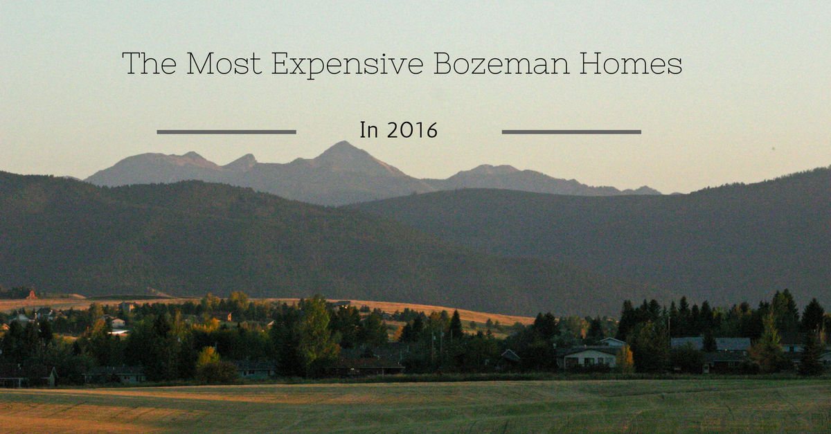 The Most Expensive Bozeman Homes In 2016