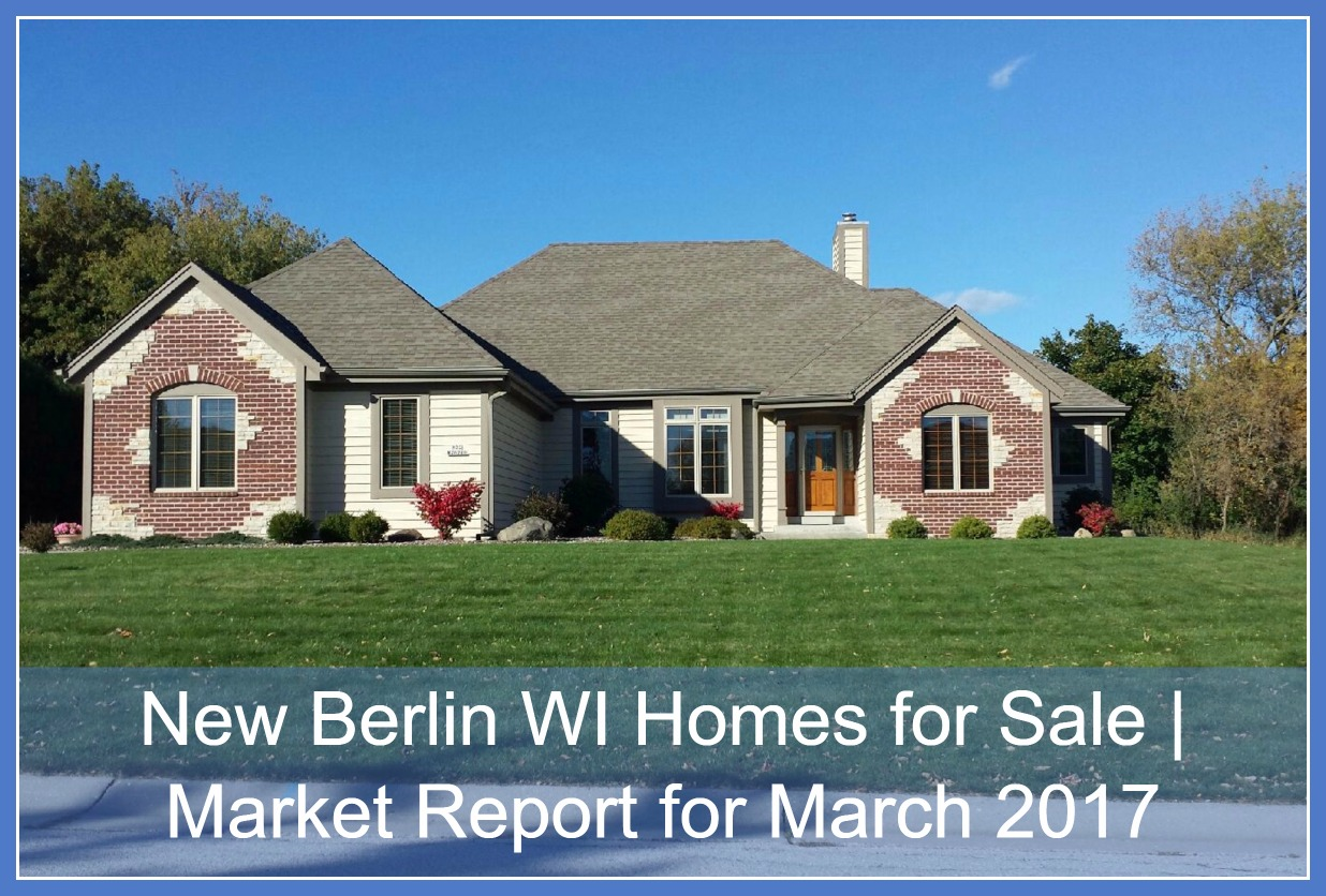 New berlin wi homes for sale market report for march for Wisconsin home builders