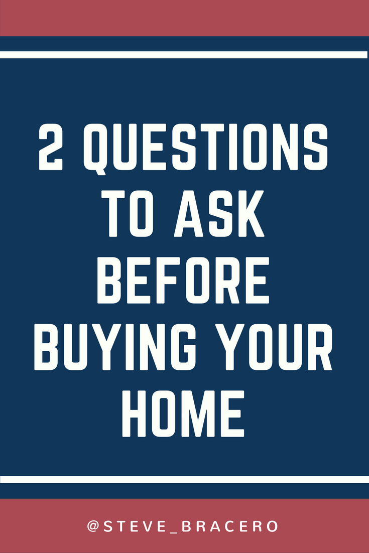 Buying A Home Consider These Two Questions