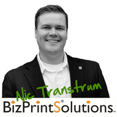 Nic Transtrum (It never hurts to know the owner @ BizPrintSolutions.com )