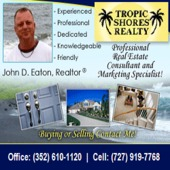 John D Eaton, The Tools, Skills, & Experience You Can Count On! (Tropic Shores Realty)