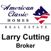 Larry Cutting (American Classic Homes Real Estate)