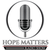 Hope Matters Radio Show with James Hope, EVERY Saturday Morning at 10am on WNTP 990AM (Hope Matters Radio Show)