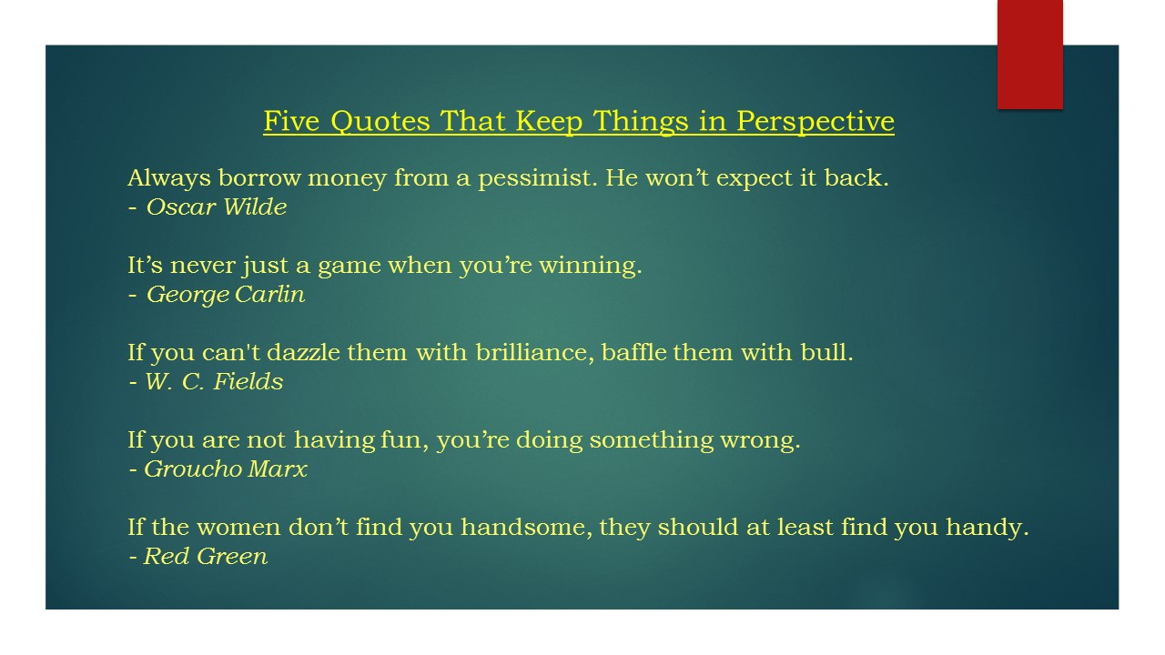 5 Quotes That Keep Things In Perspective