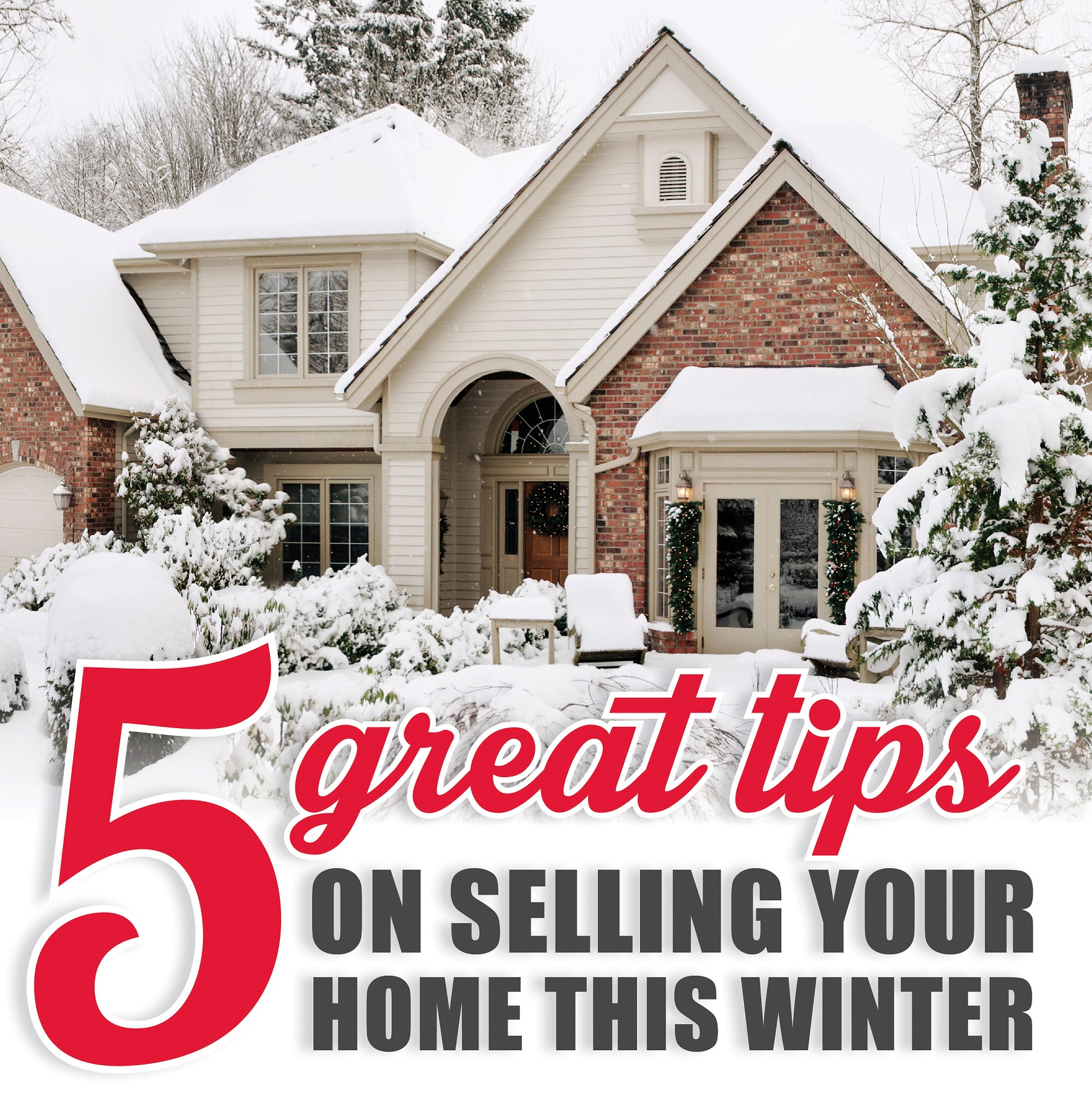 Tips to Sell Your Home this Winter Tips On Selling Your Home on staging your home, unique ways to stage your home, buying your home, selling a home,