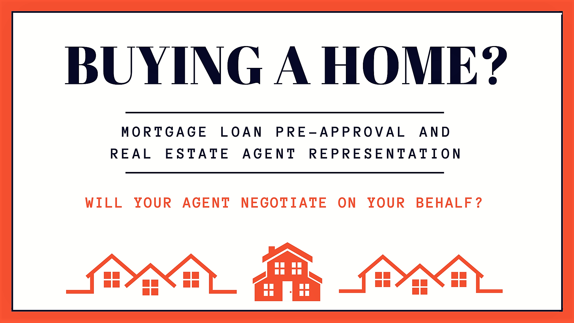 Buying A Home Loan Pre Approval And Agent Representat