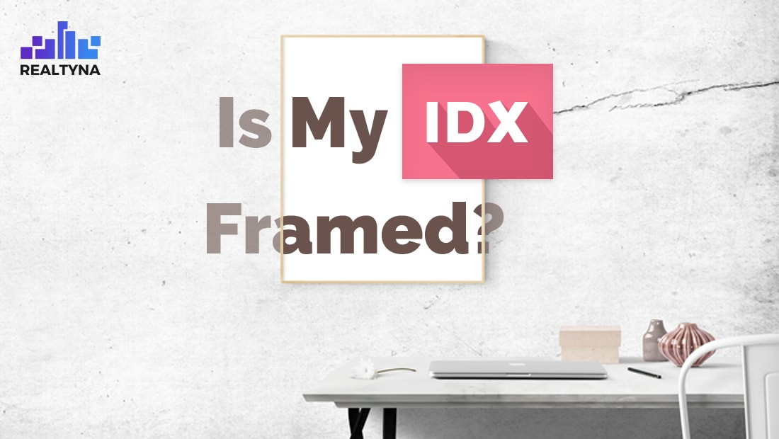 Is your IDX FRAMED? Find Out How to Tell and Get your S