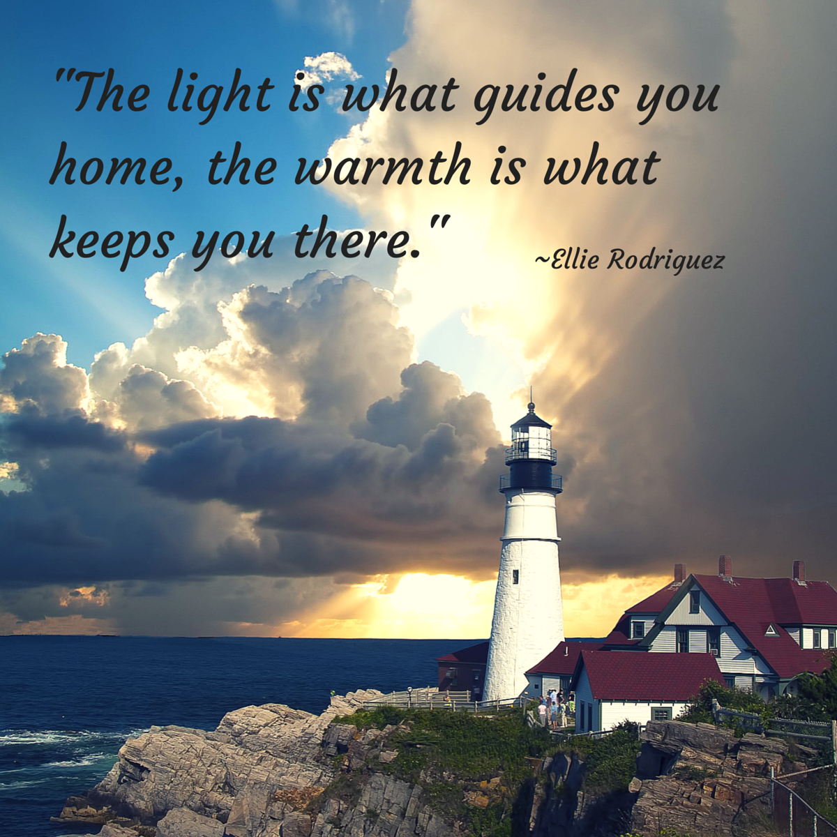 """""""The Light Is What Guides You Home The Warmth Is What K"""