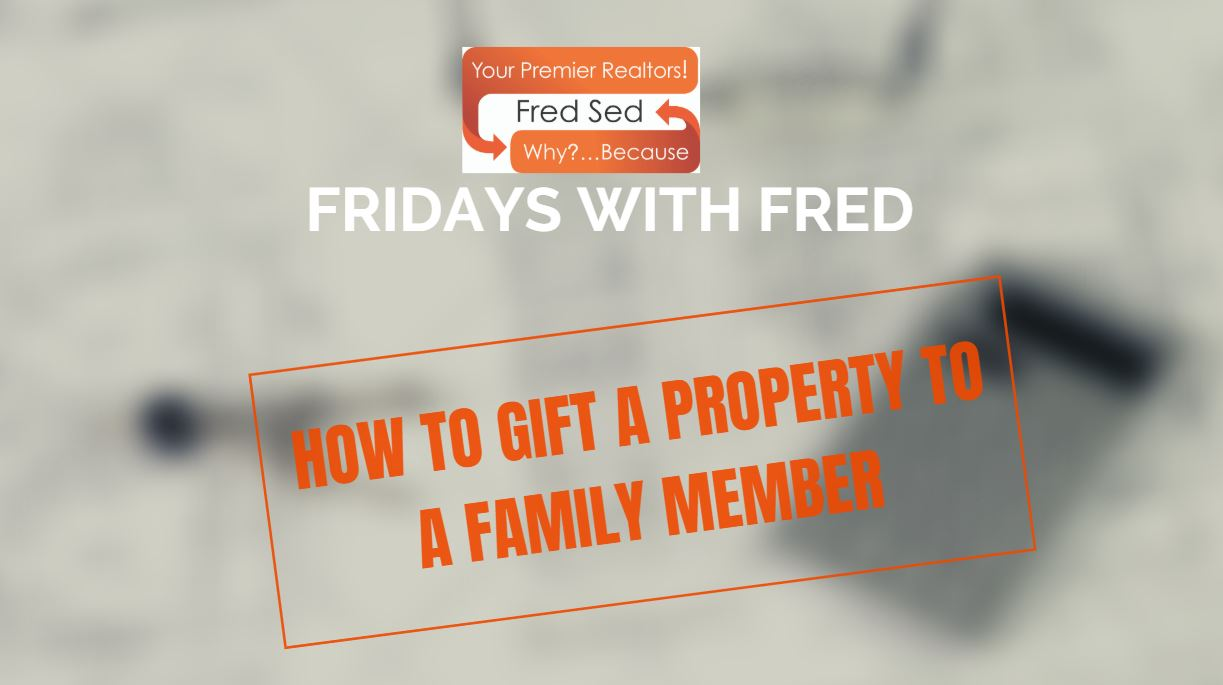 Gifting Property To Family Member >> How To Gift A Property To A Family Member Fridays Wit