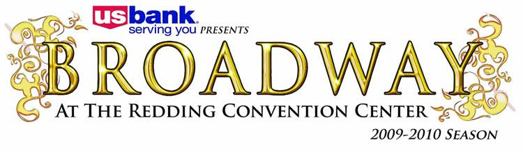 Broadway at in the Redding Convention Center