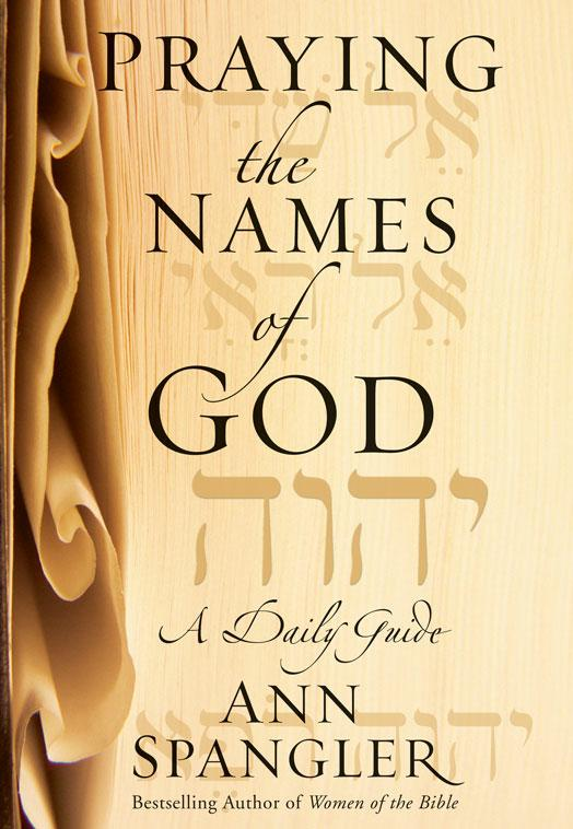 Praying the Names of God By Ann Spangler