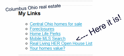 Real Living HER Open House List on Columbus Ohioreal estate sidebar