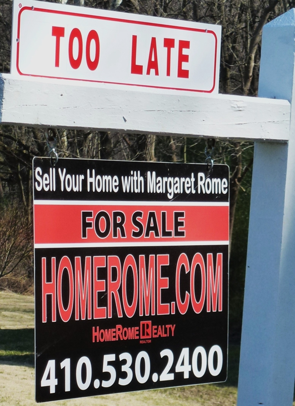TOO LATE HomeRome Sign Rider