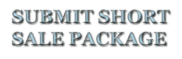 Submit Short Sale Package