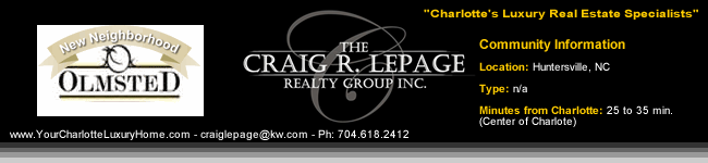 Olmsted / Huntersville, NC / Charlotte Luxury Real Estate / Luxury Homes / Concord NC Area