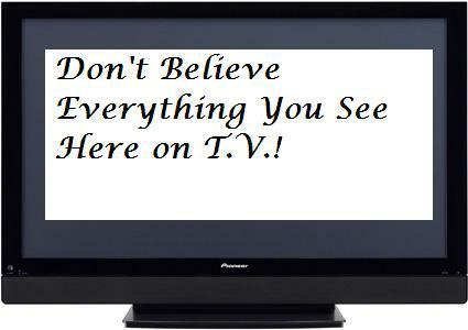 Don't Believe the T.V.