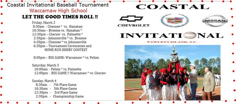 COASTAL INVITATIONAL BASEBALL TOURNAMENT - WACCAMAW HIGH SCHOOL - PAWLEYS ISLAND, SC