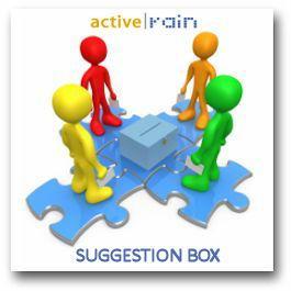 The ActiveRain Suggestion Box