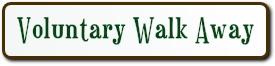voluntary walk away