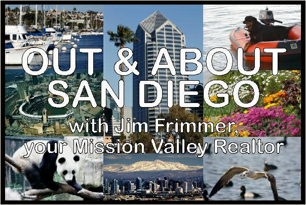 Out & About San Diego with Jim Frimmer, your Mission Valley Realtor