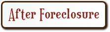 AFTER FORECLOSURE