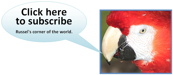 Click here to subscribe to Russel's corner of the world!