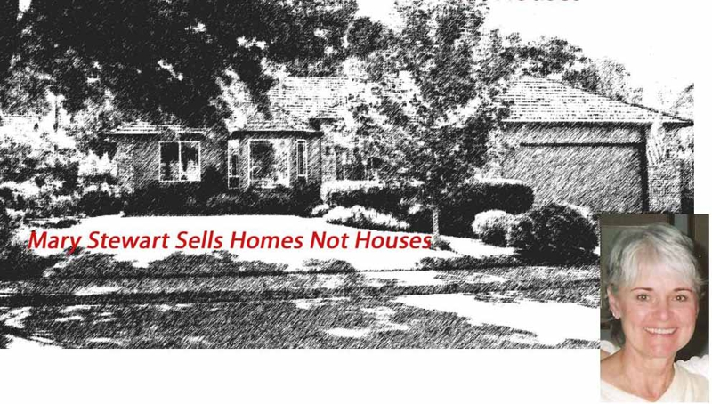 Mary Stewart Sells Homes Not Houses