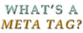 Meta Tags - What's a Meta Tag?