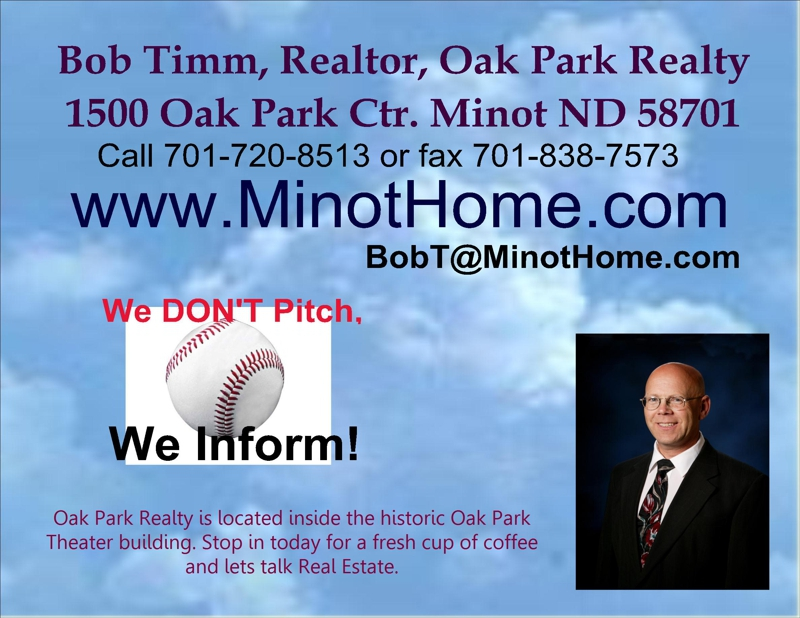 bob timm, oak park realty, minot, nd, 568701, 58703, 58704