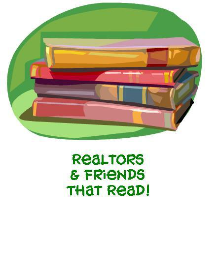 Realtors and friends that read.