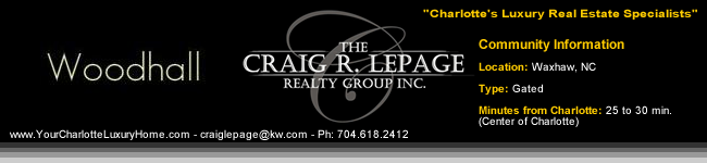 Woodhall / Waxhaw NC / Gated Communities / Charlotte Luxury Real Estate / Luxury Homes / Union County