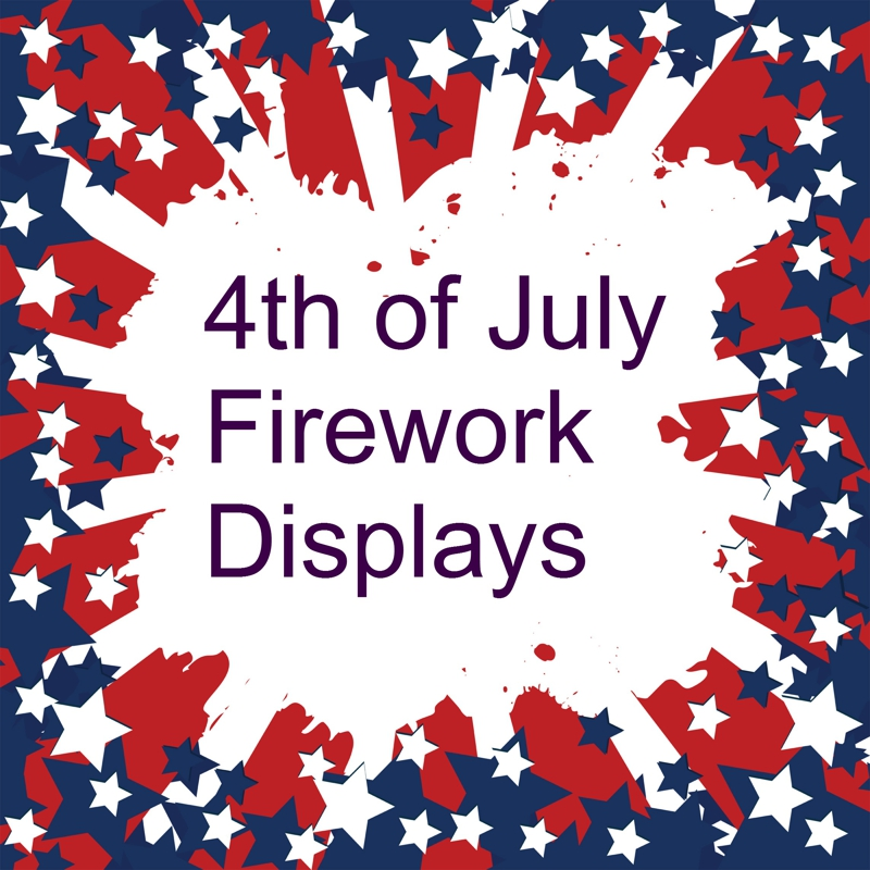 4th of July Firework Displays