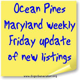 Ocean Pines Maryland Friday update of new listings