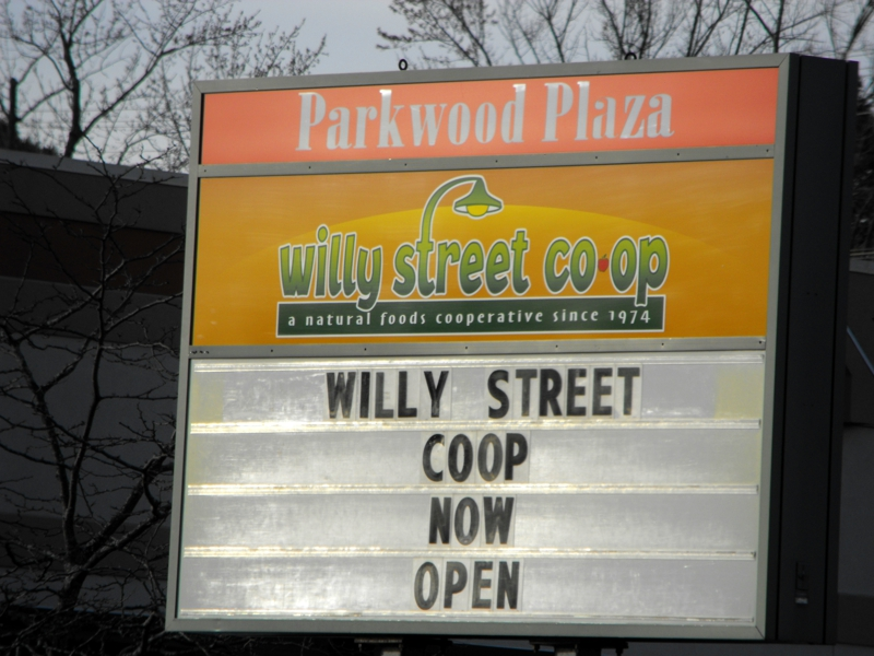Willy Street Now Open Signon University and Park Street in Middleton,image taken by Barbara Chatterton
