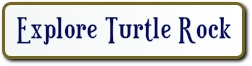 explore Turtle Rock