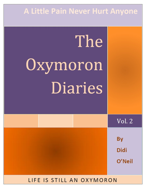 The Oxymoron Diaries|A Little Pain Never Hurt Anyone|Didi ONeil