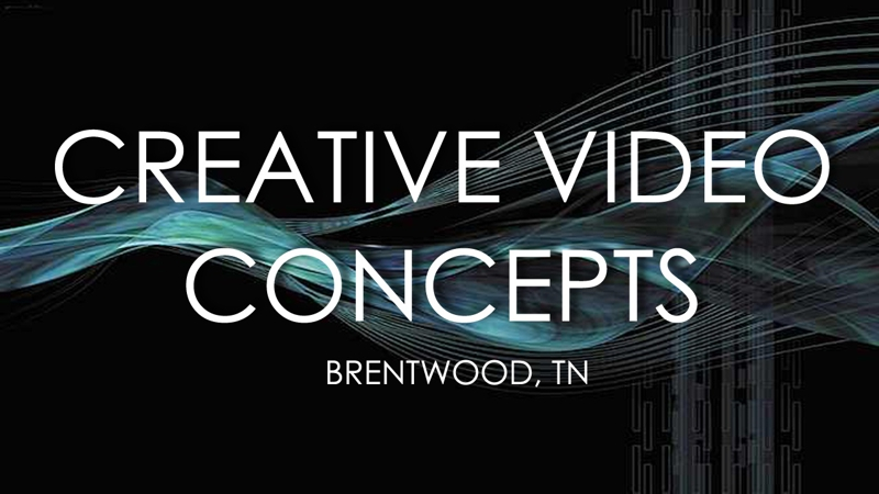 Creative Video Concepts - Brentwood, TN