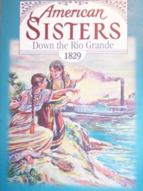 American Sisters - Down the Rio Grande: 1829