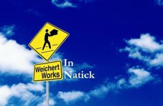 Weichert Works...In Natick