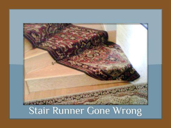 Stair Runner Gone Wrong