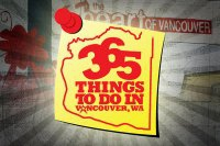 365 Things to Do in Vancouver, WA