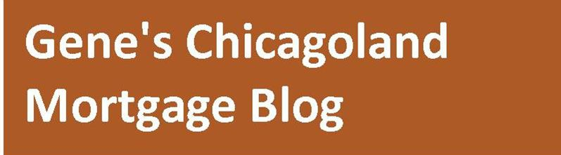 Gene's Chicagoland Blog/Gene Mundt, Mortgage Originator