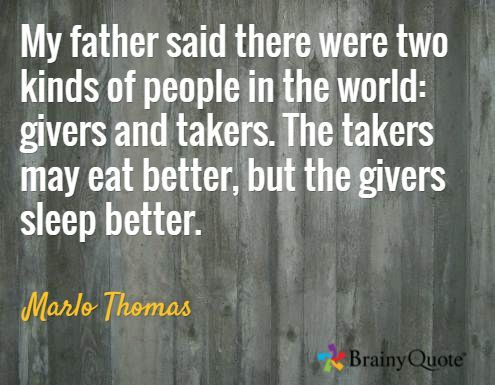 human and takers Those who study human behaviour divide people into two broad categories: the givers and the takers most of us fall into the midway bracket of both giving and taking, keeping a close eye on what.