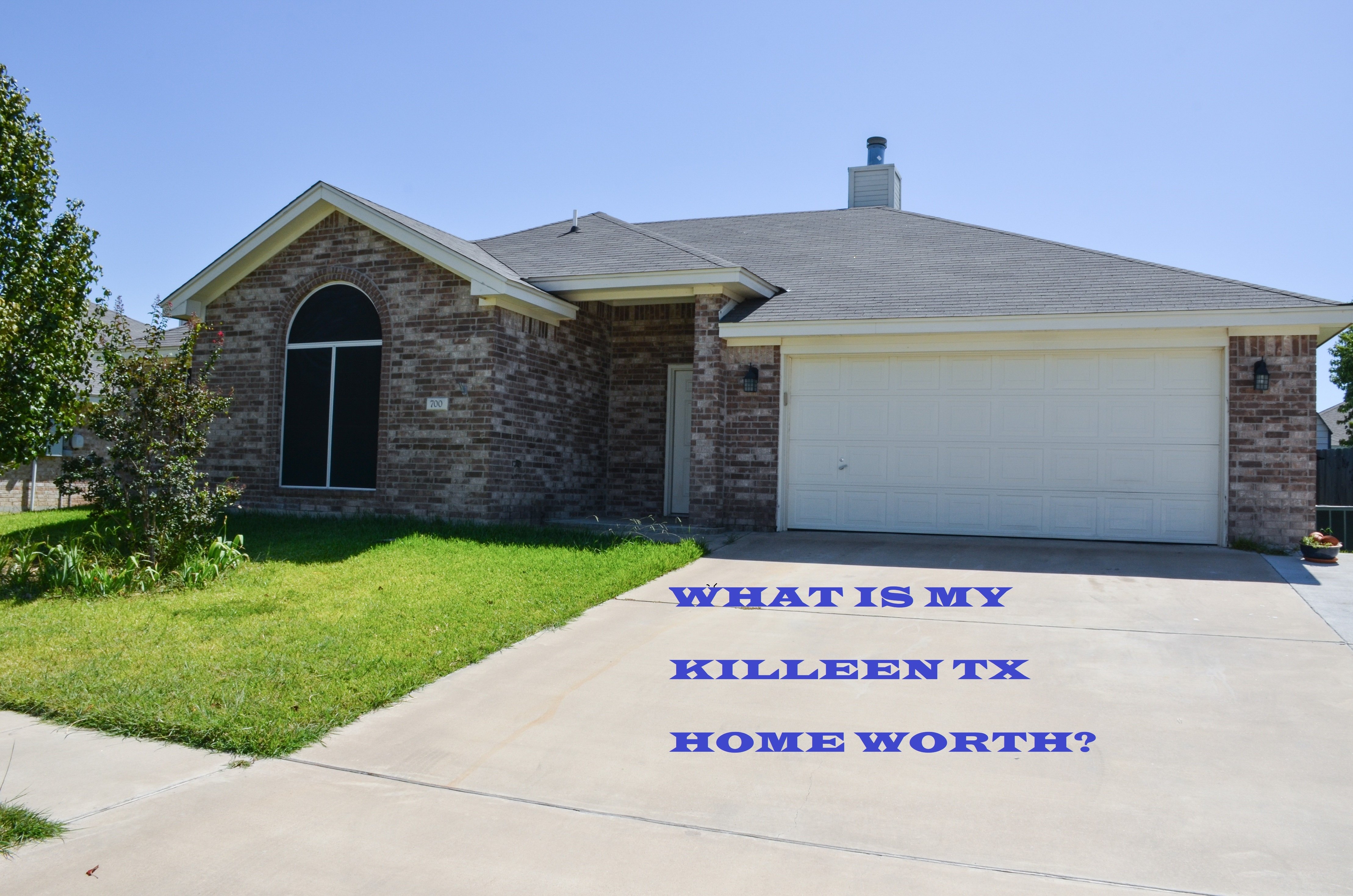 WHAT IS MY KILLEEN TX HOME WORTH?