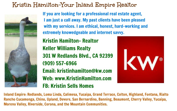 Need a Great Realtor- Call Kristin Hamilton 909-557-6966
