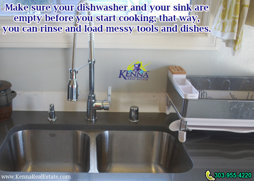 Make your dishwasher and sink are empty before cooking.