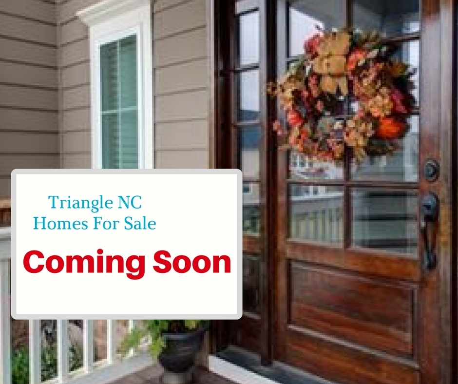 Coming soon Homes for Sale to Triangle - NC
