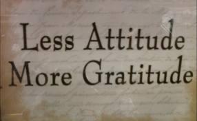 Less Attitude, more gratitude